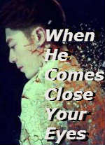 When He Comes-Close Your Eyes