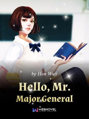 Hello Mr. Major General